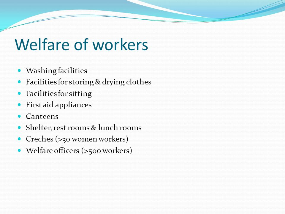 Welfare of workers Washing facilities