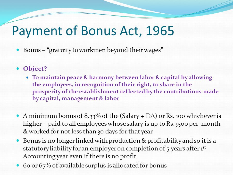 Payment of Bonus Act, 1965 Bonus – gratuity to workmen beyond their wages Object