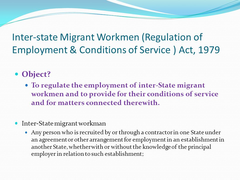 Inter-state Migrant Workmen (Regulation of Employment & Conditions of Service ) Act, 1979