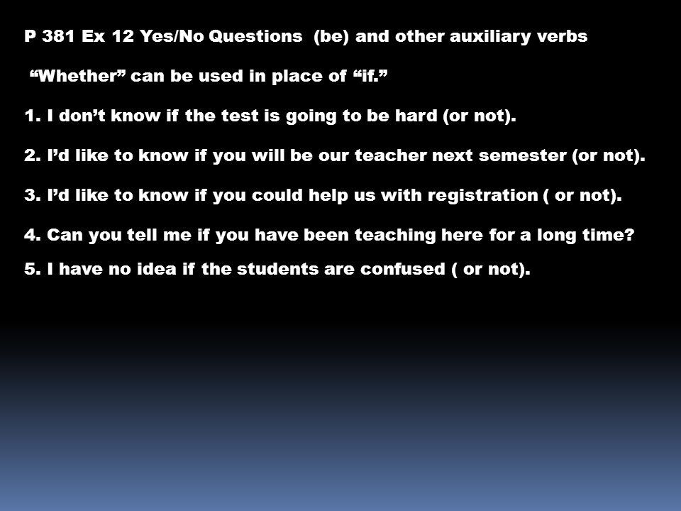 P 381 Ex 12 Yes/No Questions (be) and other auxiliary verbs