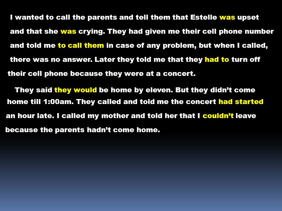 I wanted to call the parents and tell them that Estelle was upset