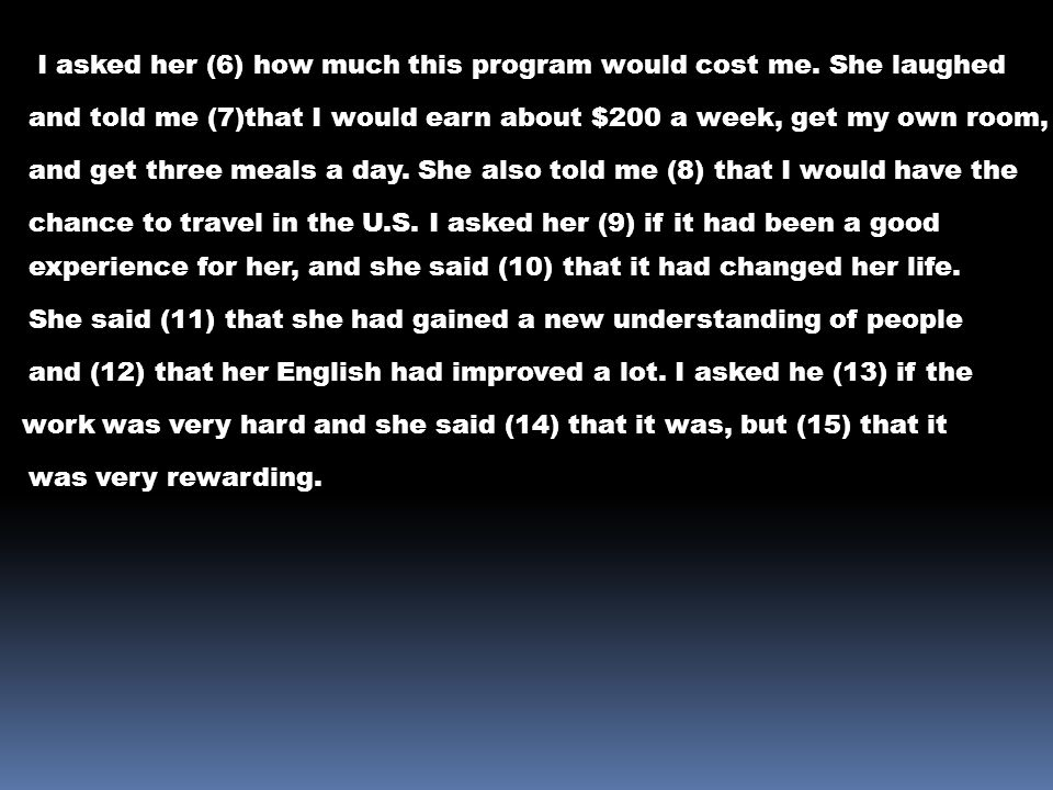 I asked her (6) how much this program would cost me. She laughed