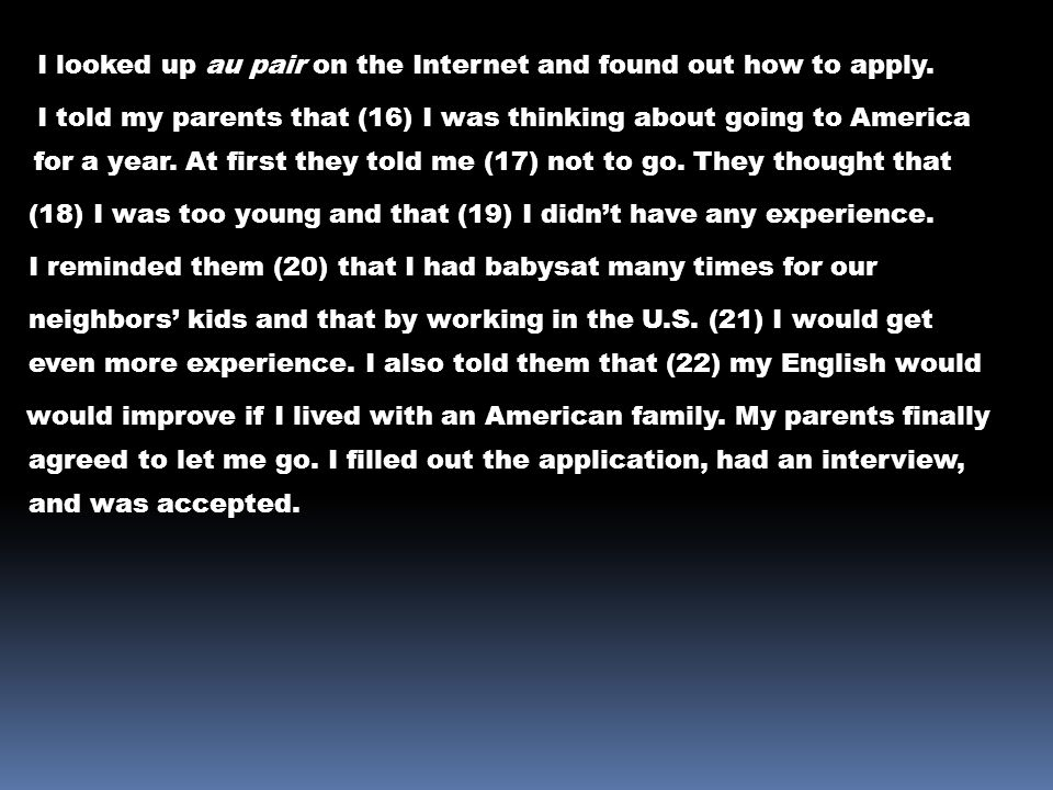 I looked up au pair on the Internet and found out how to apply.