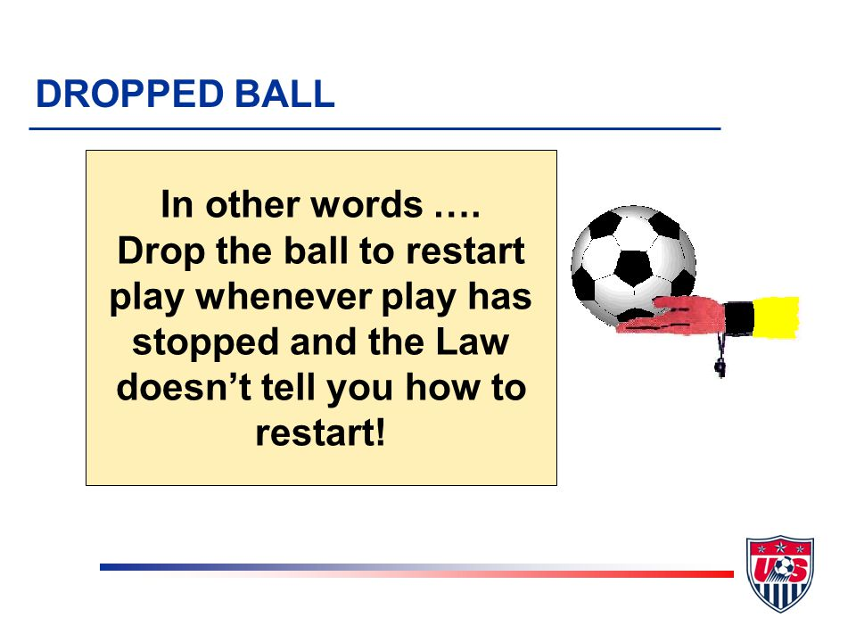 DROPPED BALL In other words ….