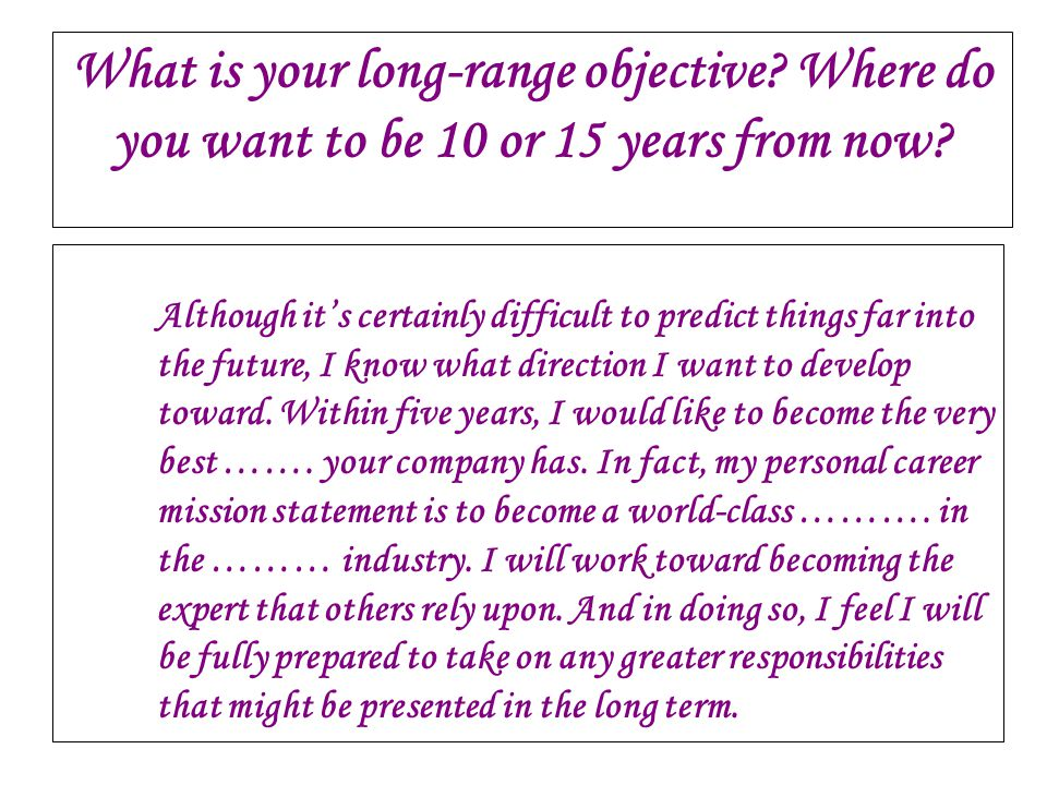 What is your long-range objective