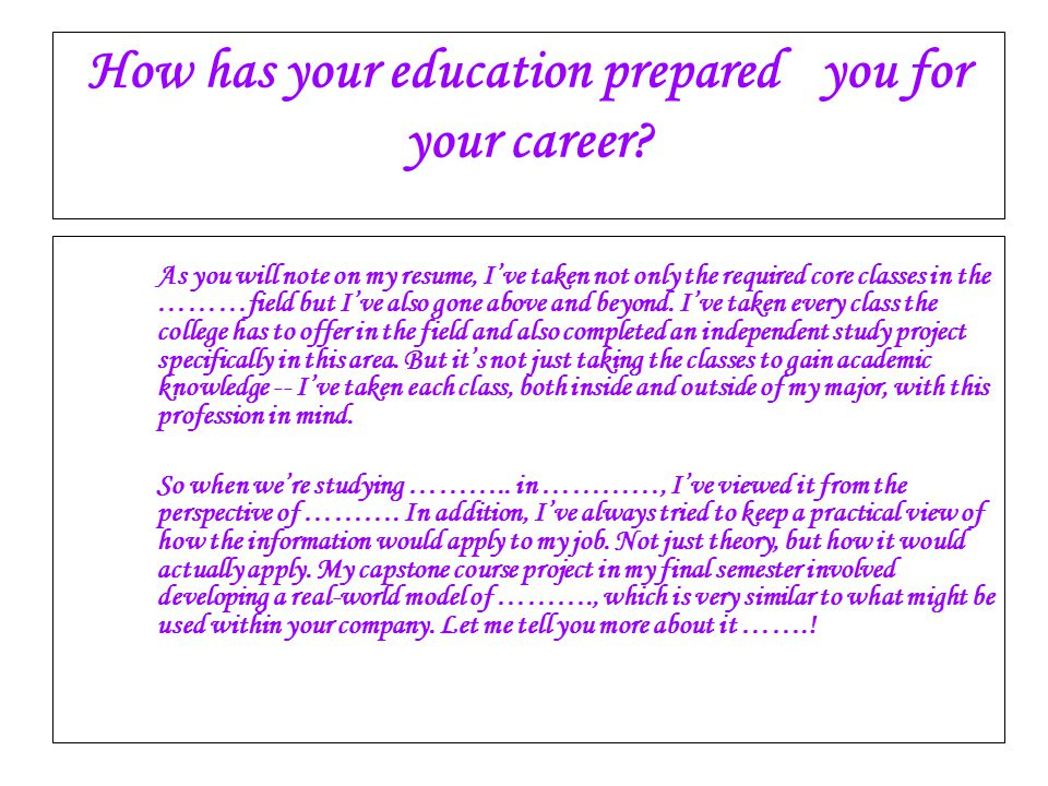 How has your education prepared you for your career