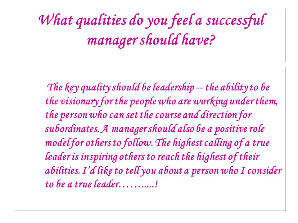 What qualities do you feel a successful manager should have