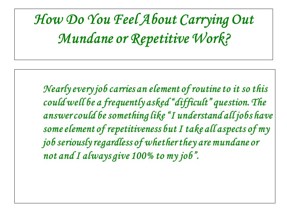 How Do You Feel About Carrying Out Mundane or Repetitive Work