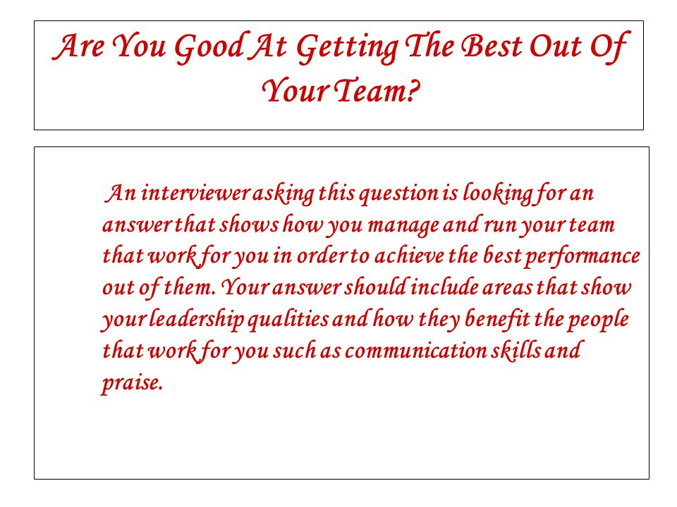 Are You Good At Getting The Best Out Of Your Team