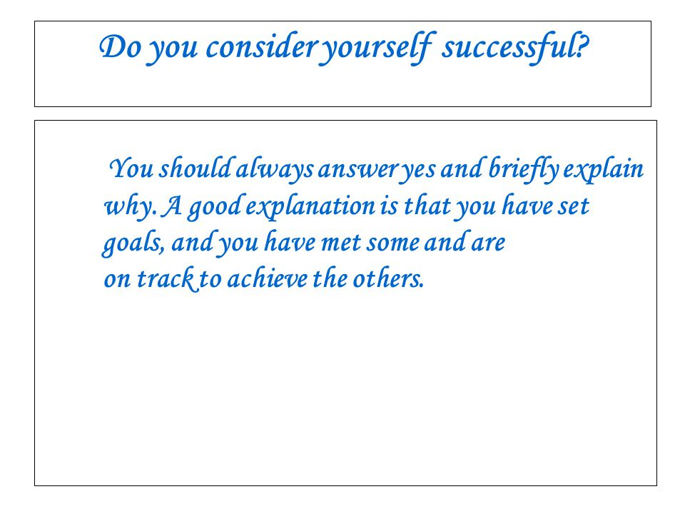 Do you consider yourself successful