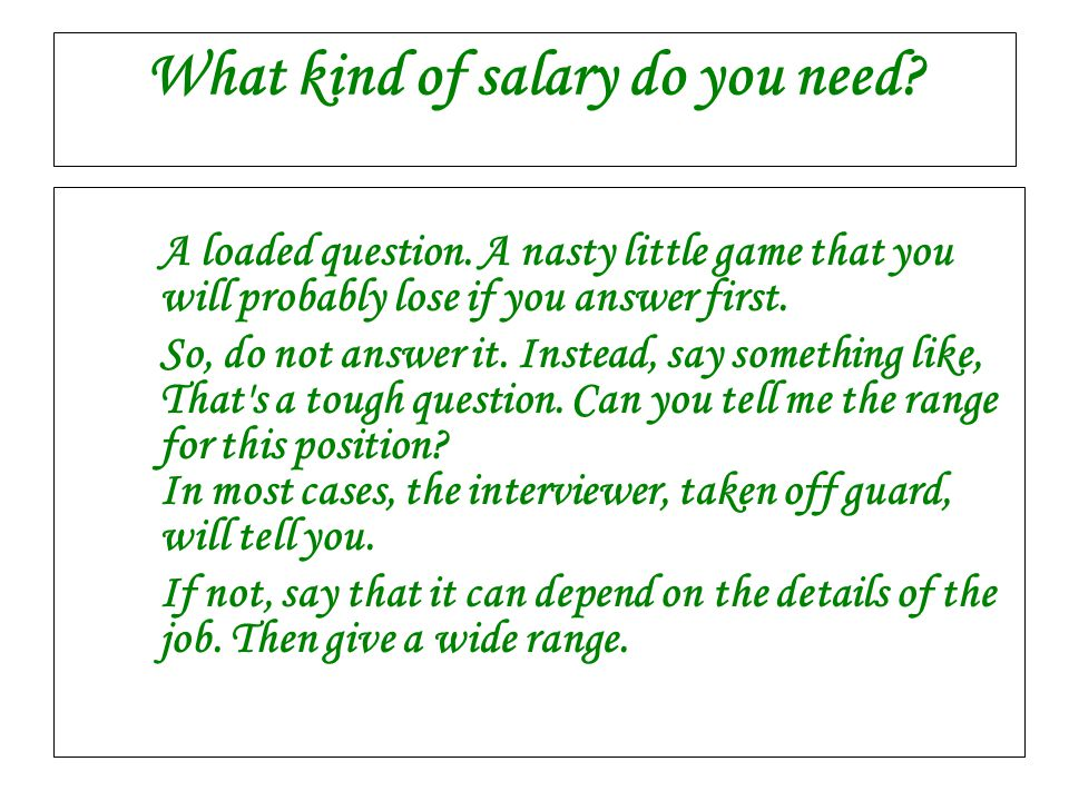 What kind of salary do you need