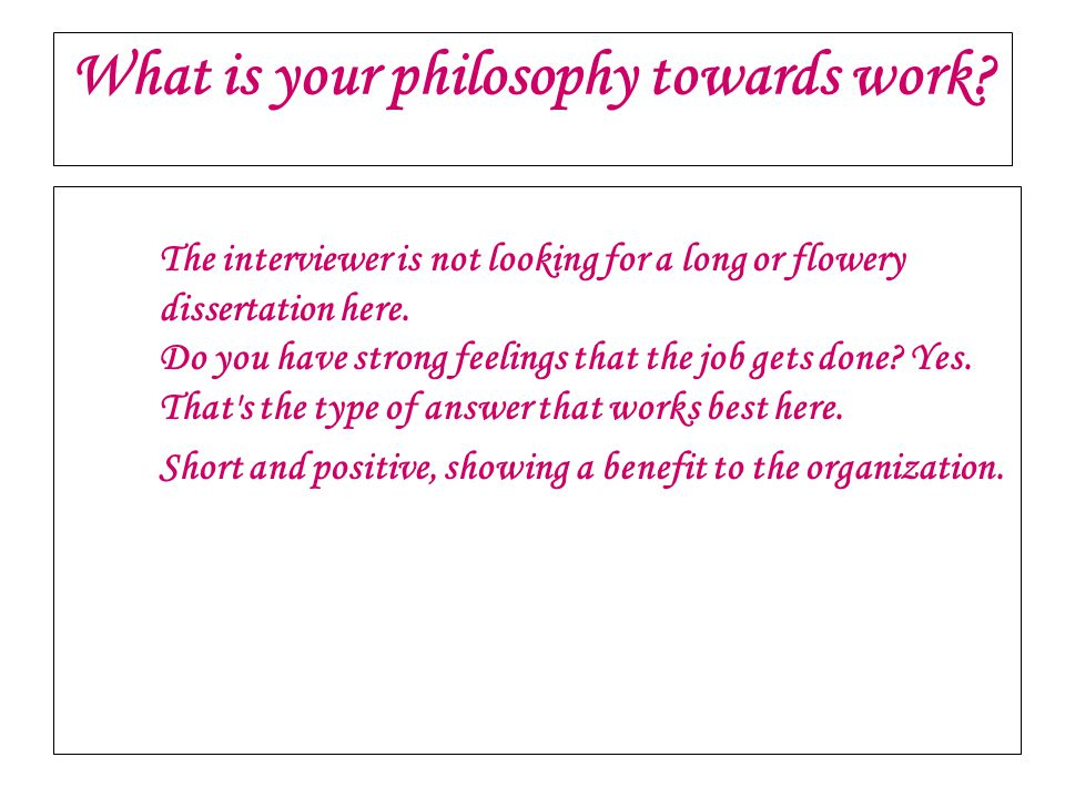 What is your philosophy towards work