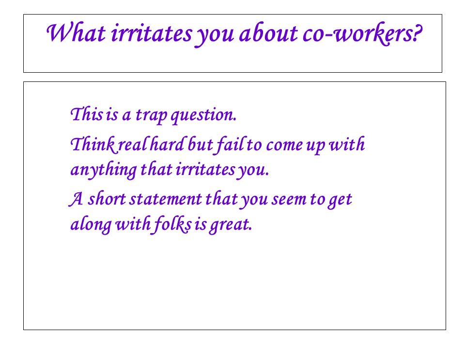What irritates you about co-workers