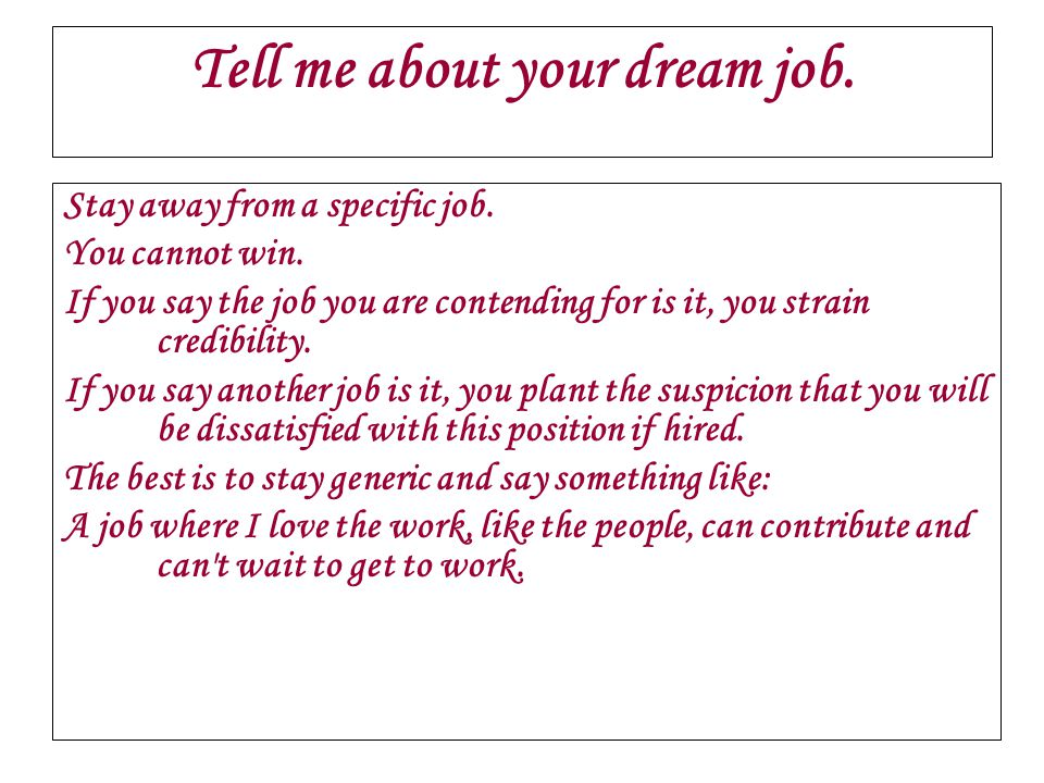 Tell me about your dream job.