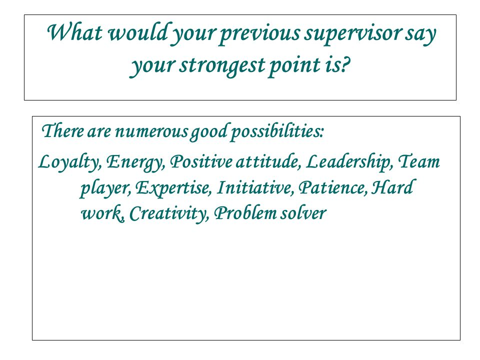 What would your previous supervisor say your strongest point is