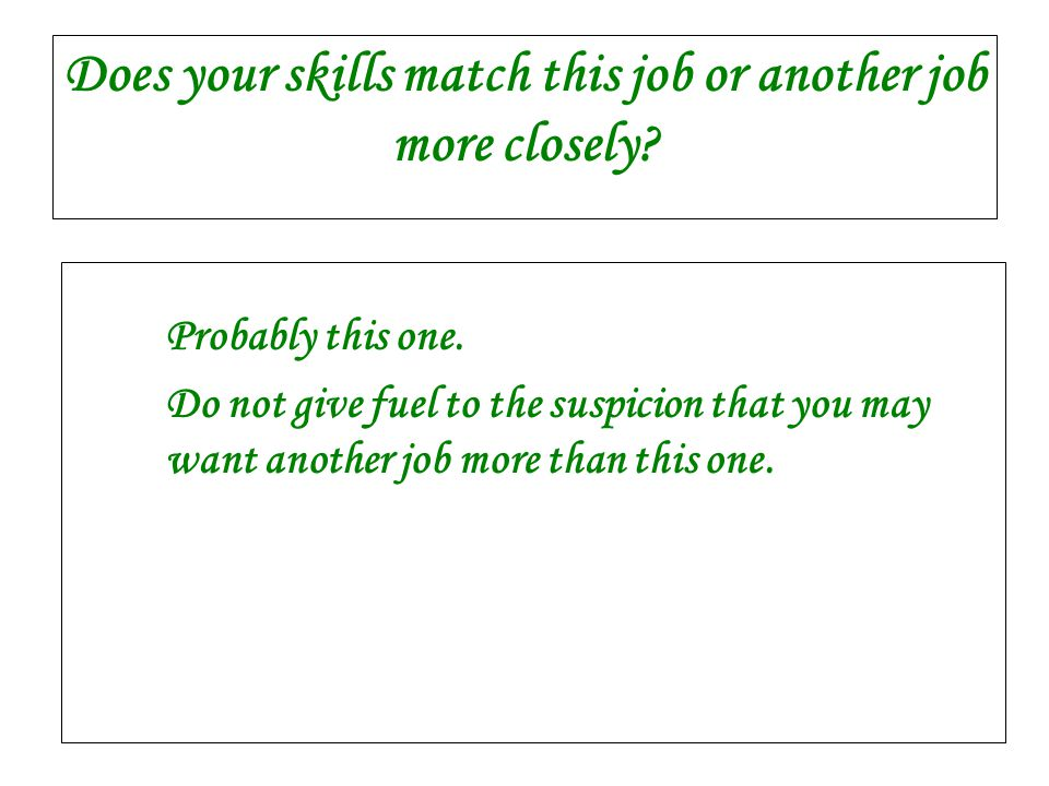 Does your skills match this job or another job more closely