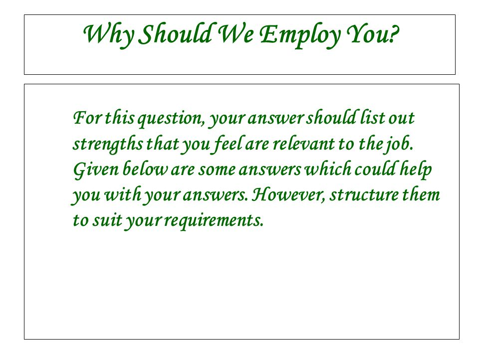 Why Should We Employ You