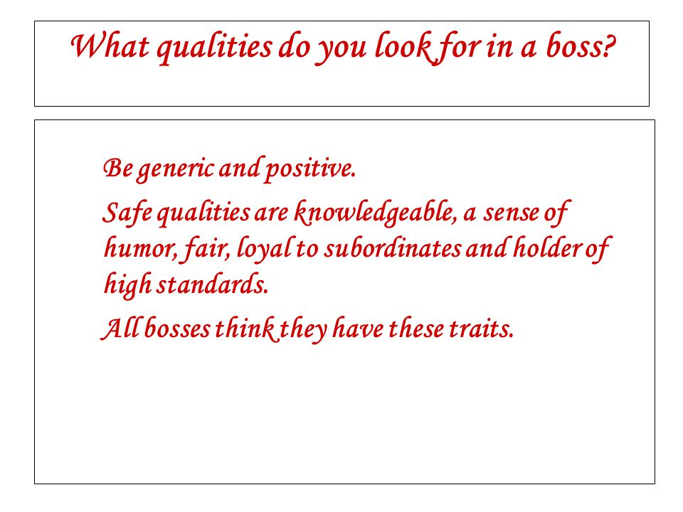What qualities do you look for in a boss