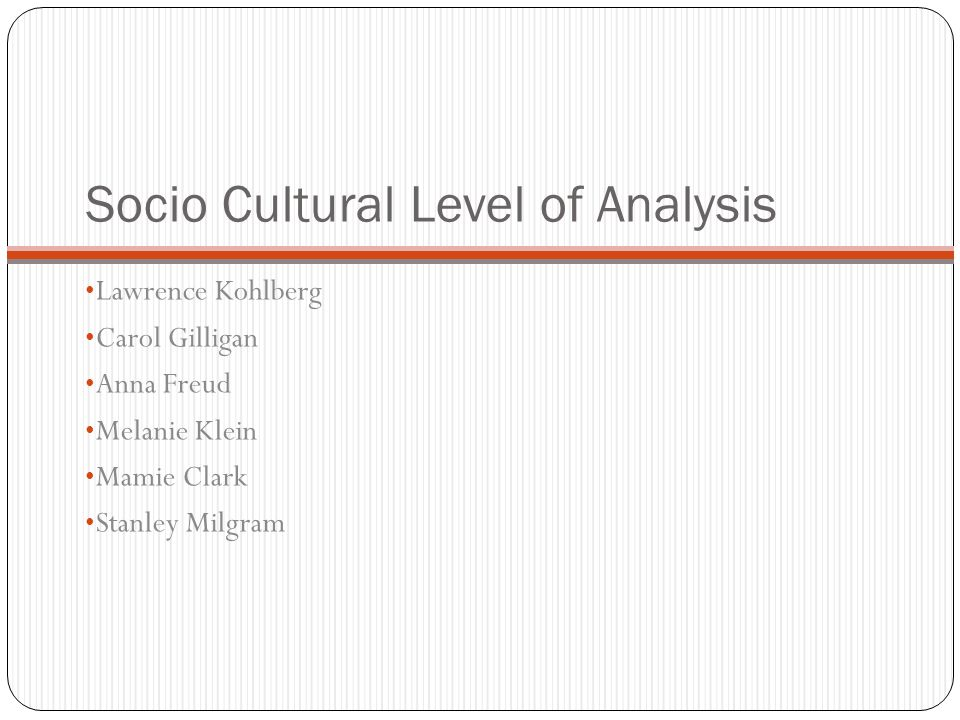 Socio Cultural Level of Analysis