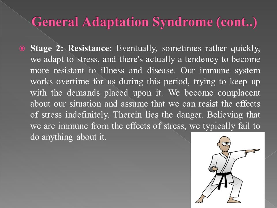General Adaptation Syndrome (cont..)