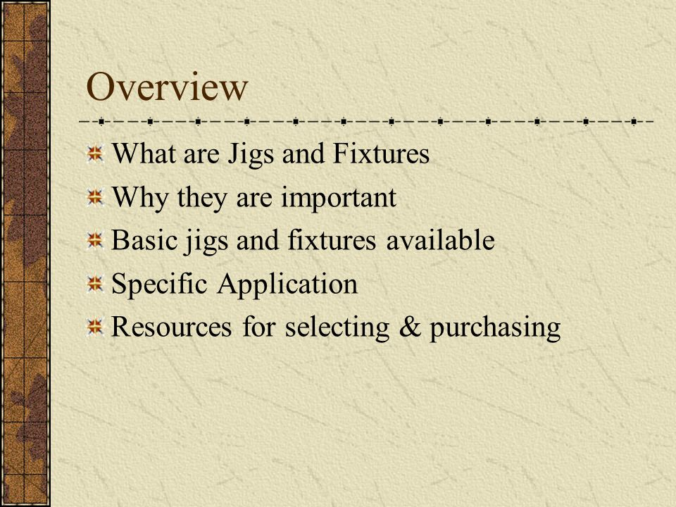 Overview What are Jigs and Fixtures Why they are important