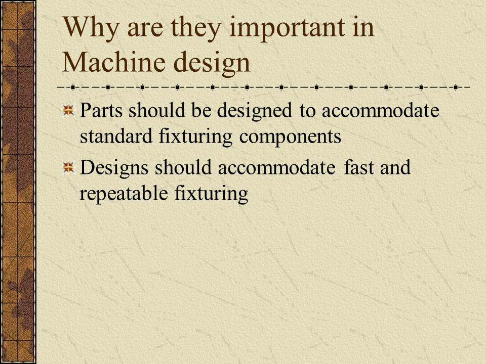 Why are they important in Machine design