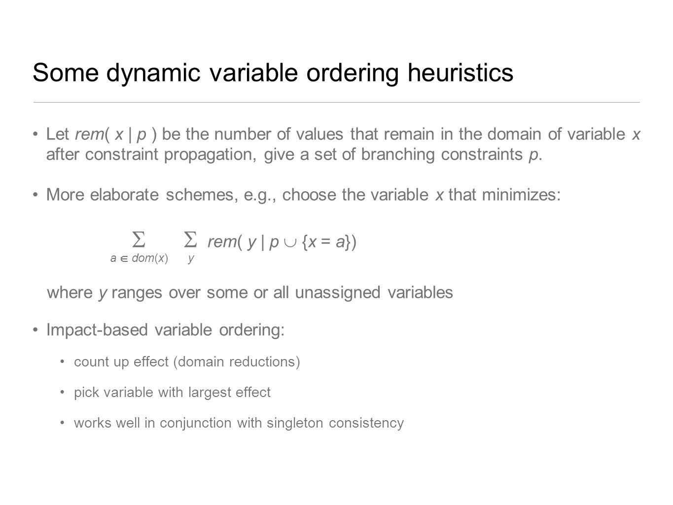 Some dynamic variable ordering heuristics