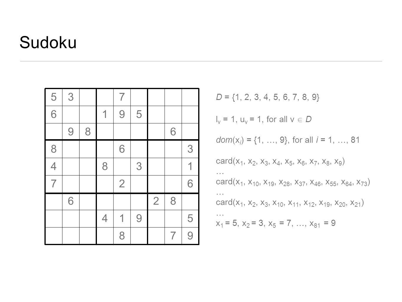 Sudoku 5. 3. 7. 6. 1. 9. 8. 4. 2. D = {1, 2, 3, 4, 5, 6, 7, 8, 9} lv = 1, uv = 1, for all v  D.