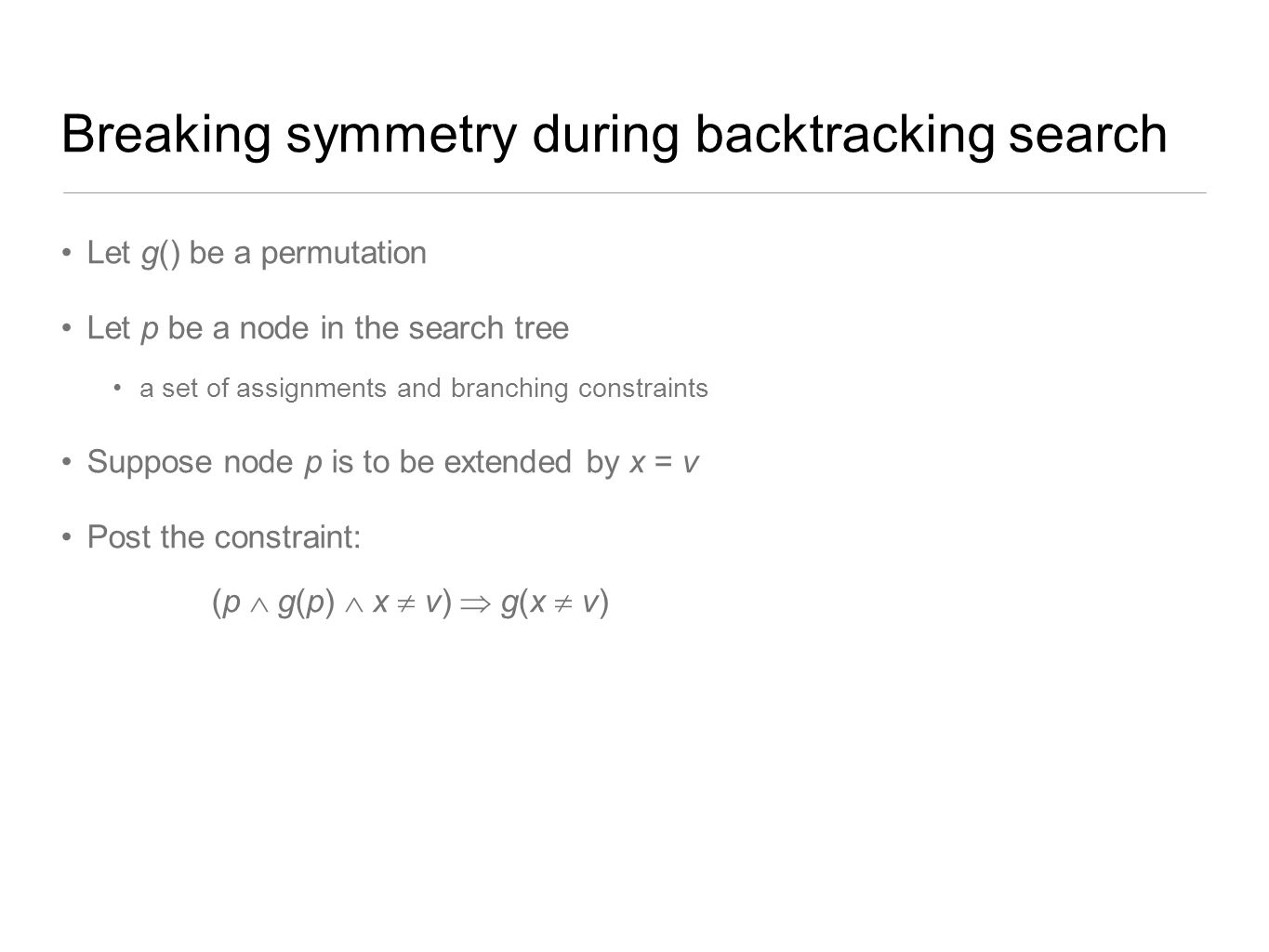 Breaking symmetry during backtracking search