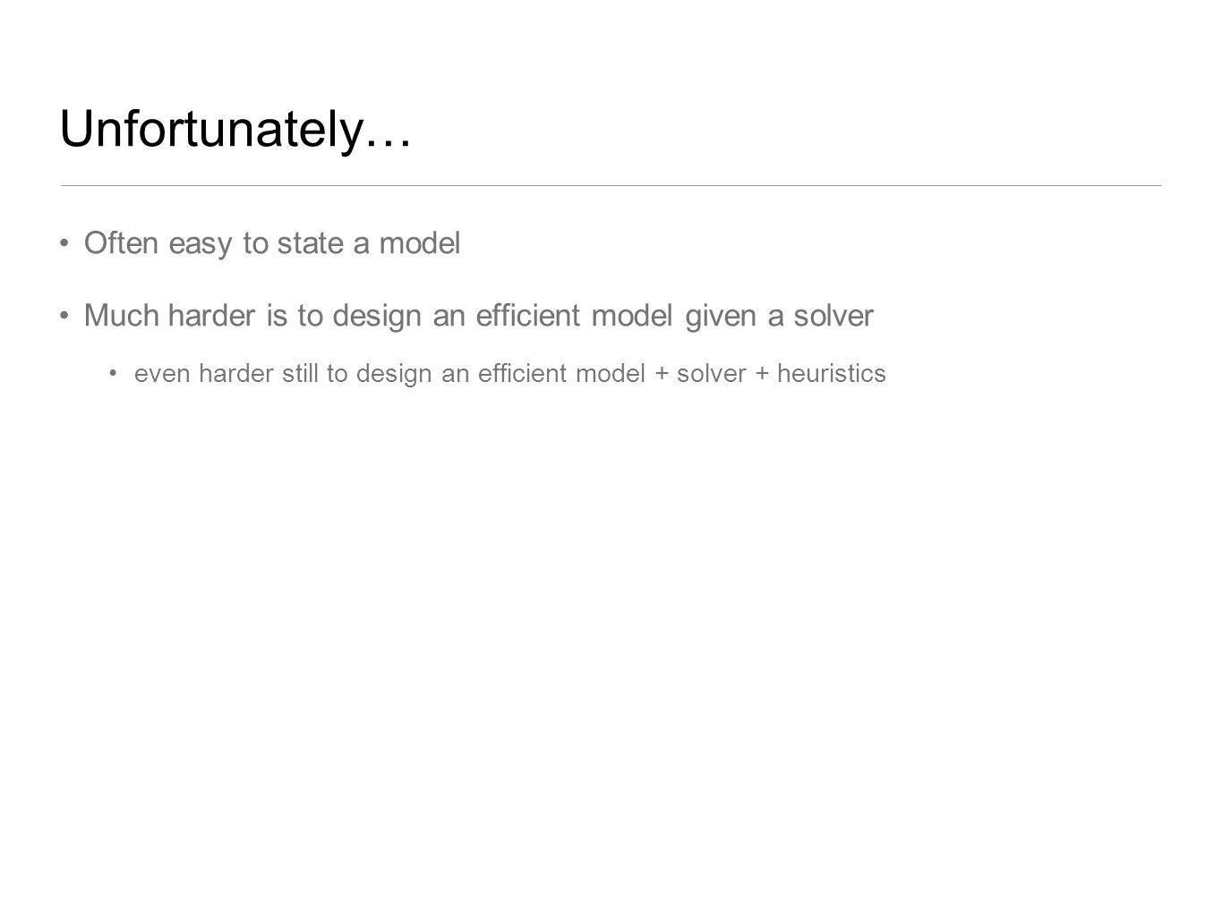 Unfortunately… Often easy to state a model