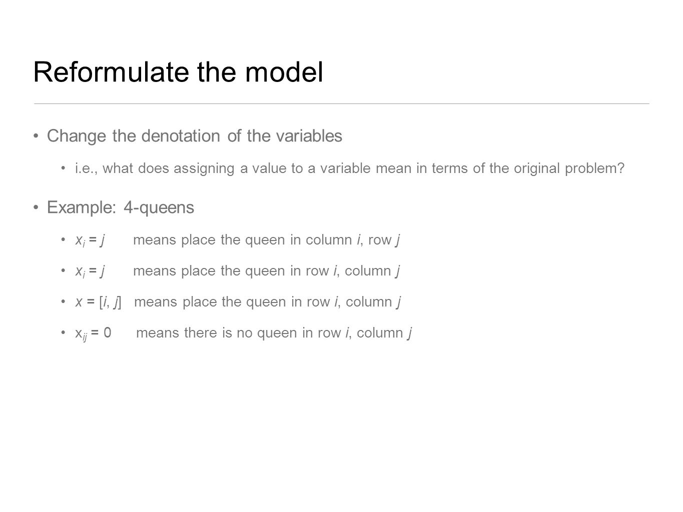 Reformulate the model Change the denotation of the variables