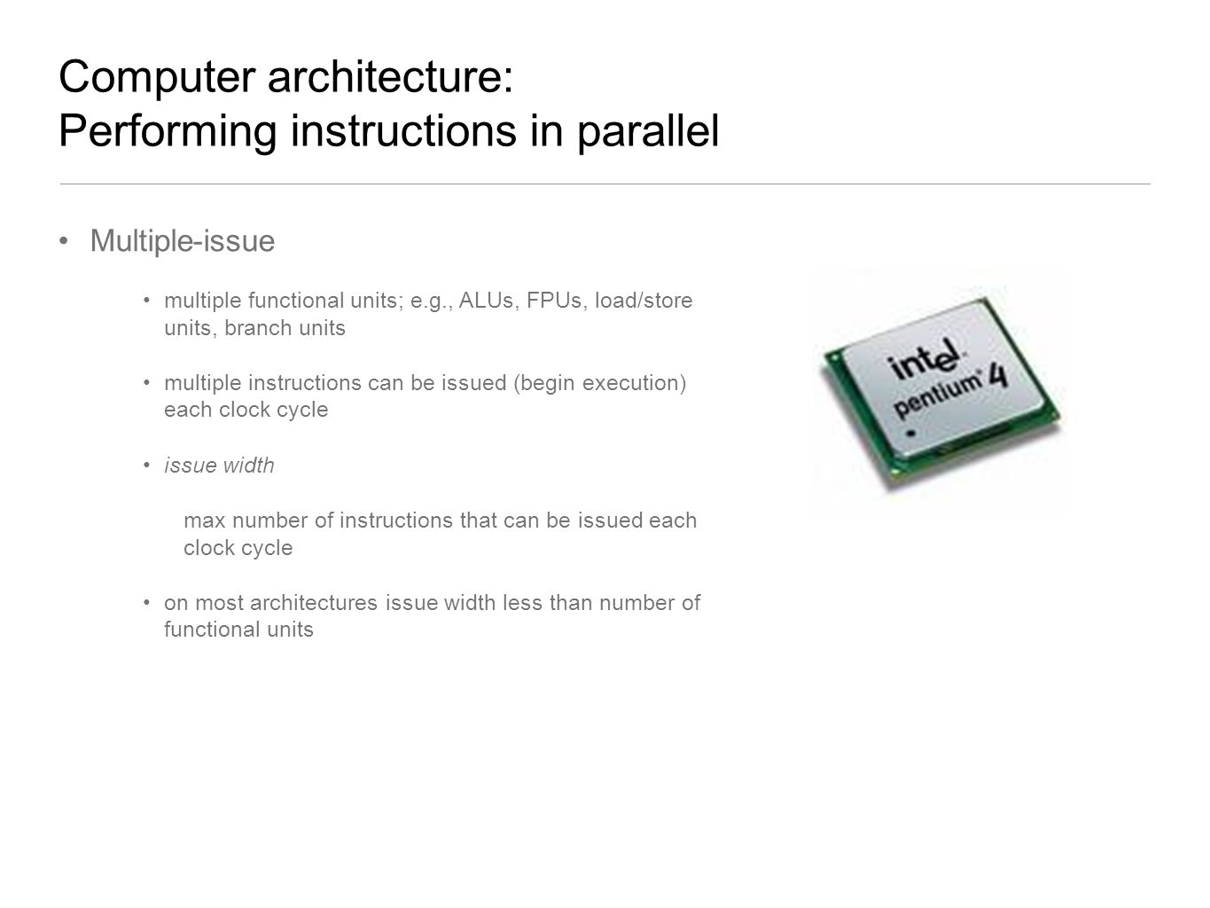 Computer architecture: Performing instructions in parallel