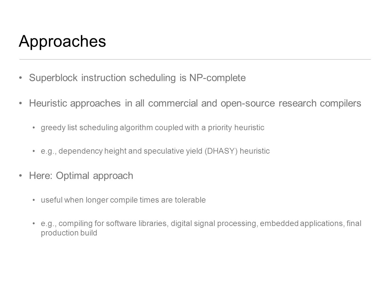 Approaches Superblock instruction scheduling is NP-complete