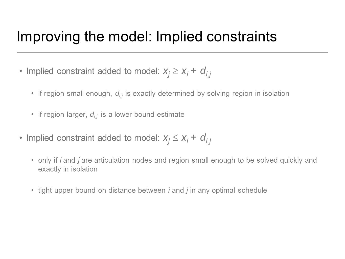 Improving the model: Implied constraints