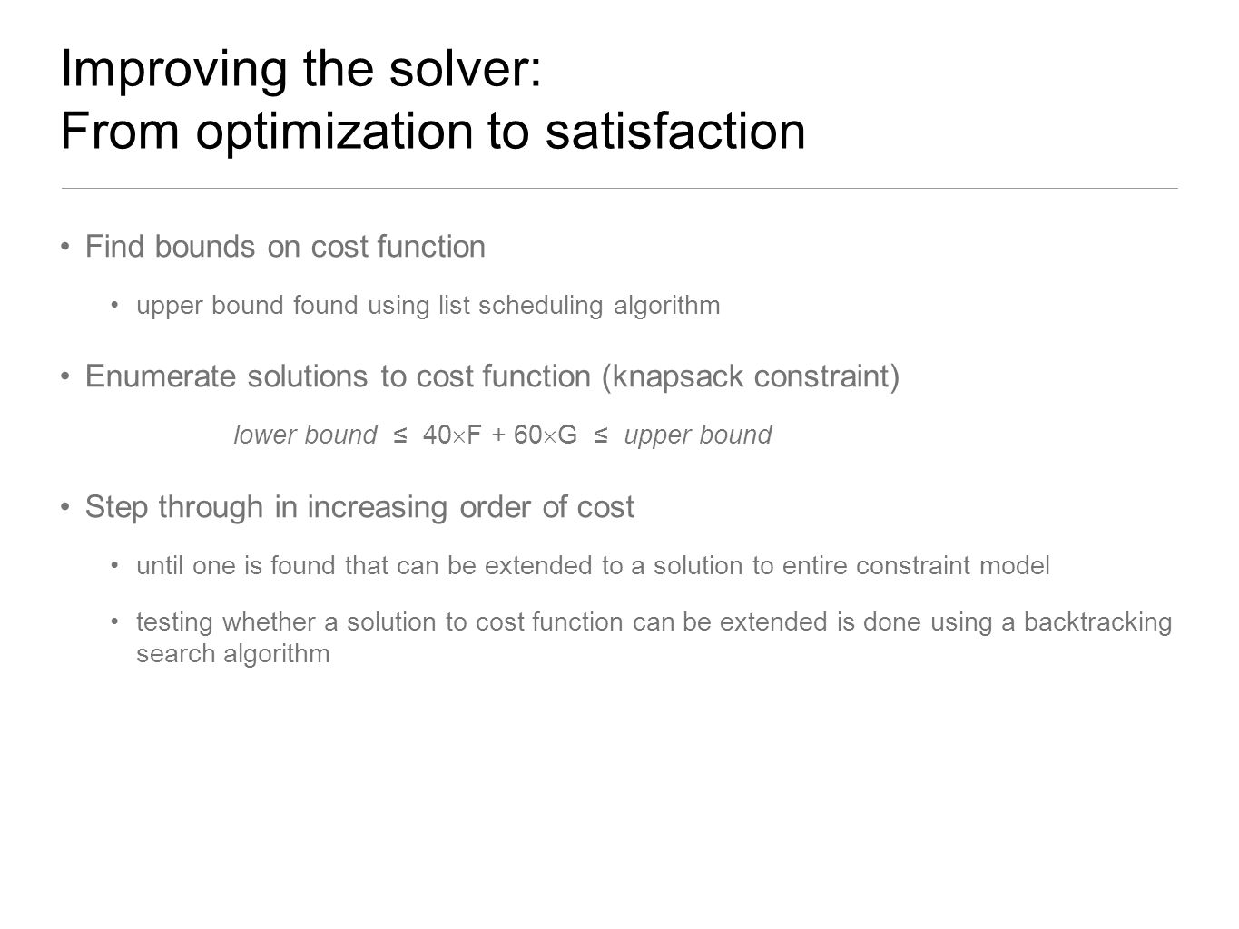 Improving the solver: From optimization to satisfaction