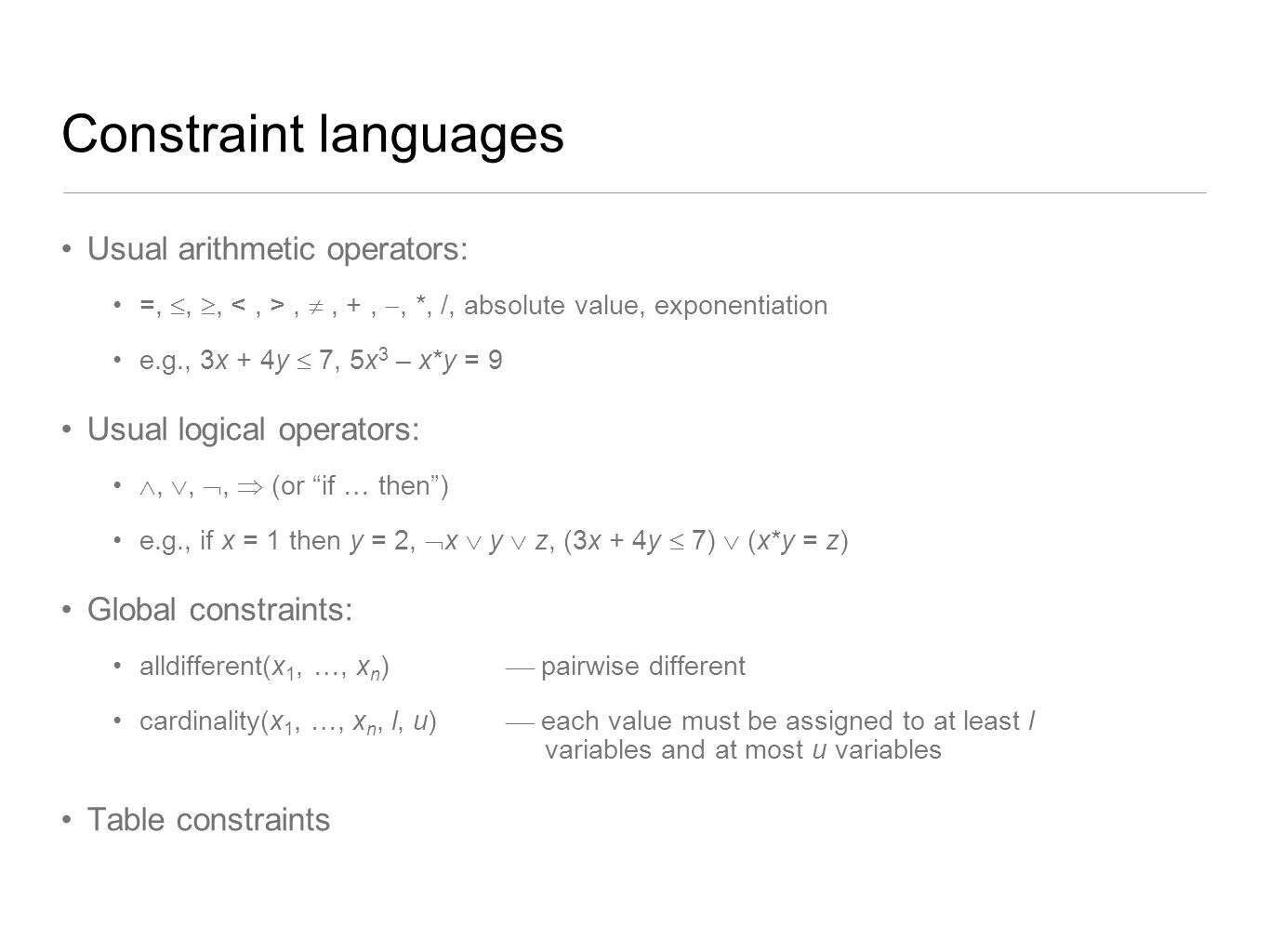 Constraint languages Usual arithmetic operators: