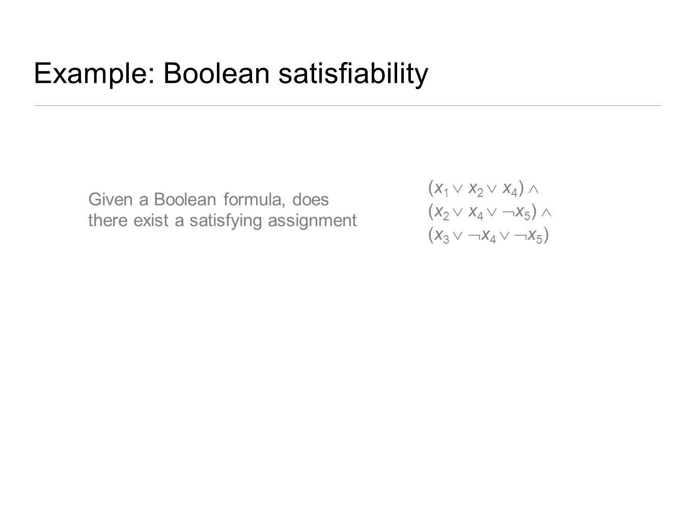 Example: Boolean satisfiability