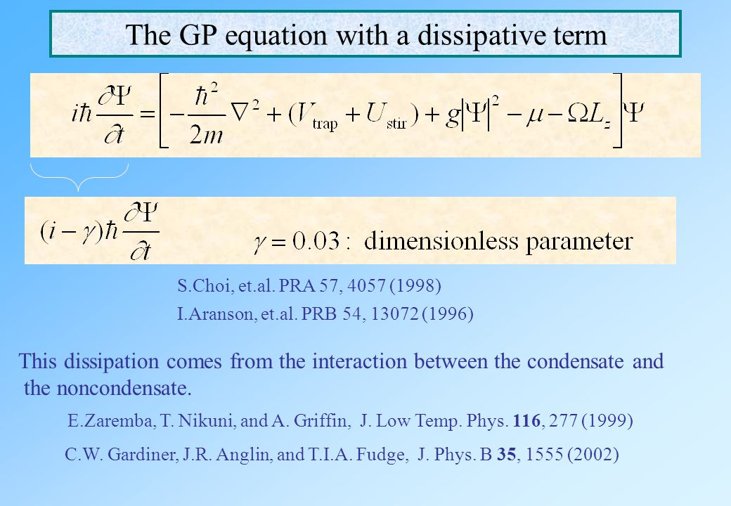 The GP equation with a dissipative term