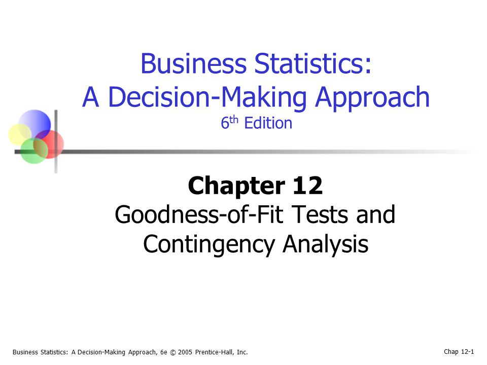 Chapter 12 Goodness-of-Fit Tests and Contingency Analysis