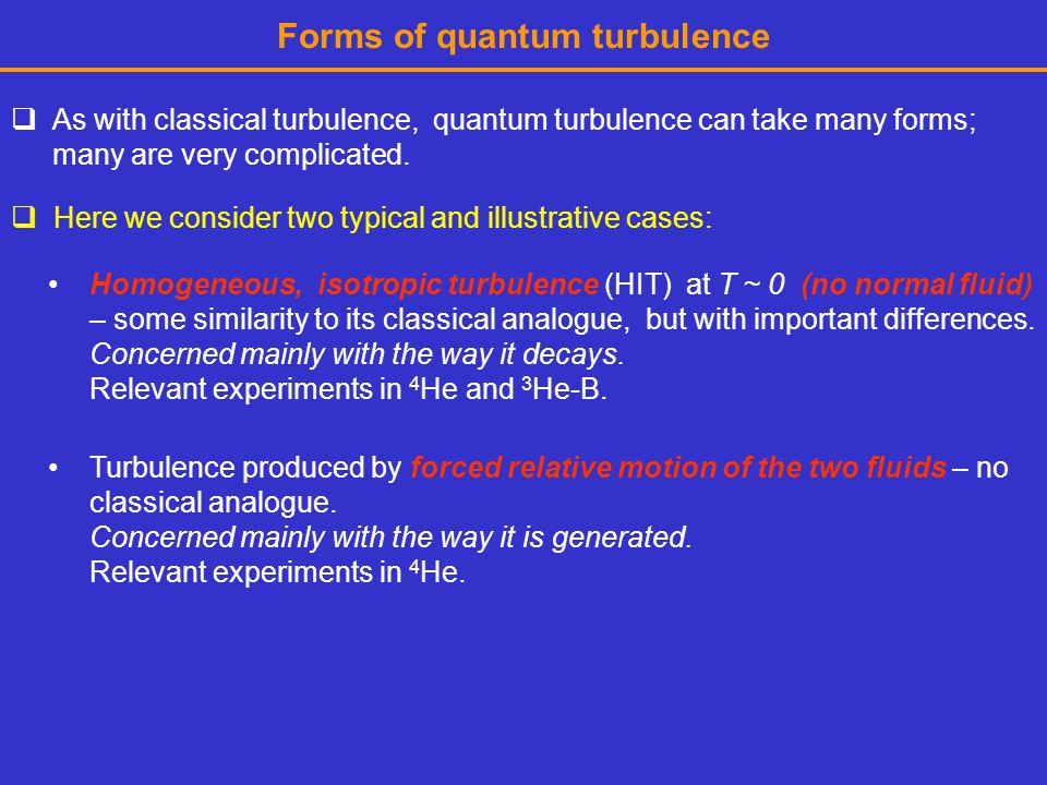 Forms of quantum turbulence