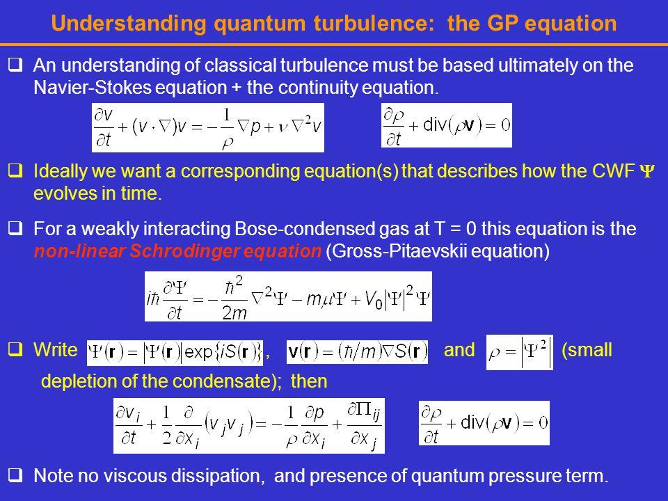 Understanding quantum turbulence: the GP equation