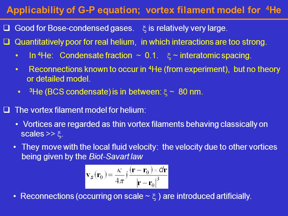 Applicability of G-P equation; vortex filament model for 4He