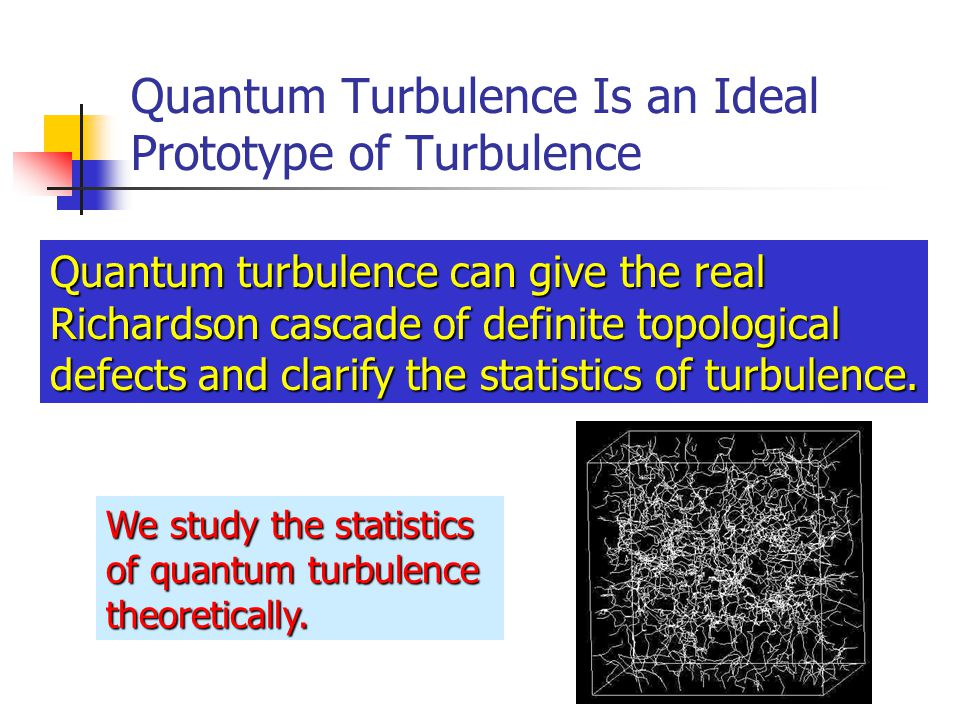 Quantum Turbulence Is an Ideal Prototype of Turbulence