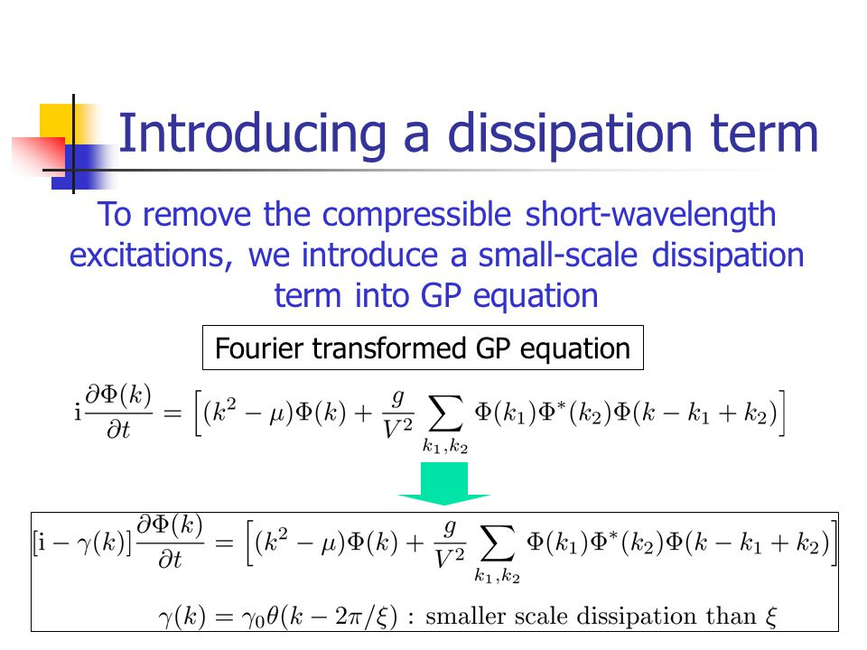 Introducing a dissipation term