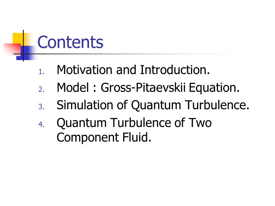 Contents Motivation and Introduction.