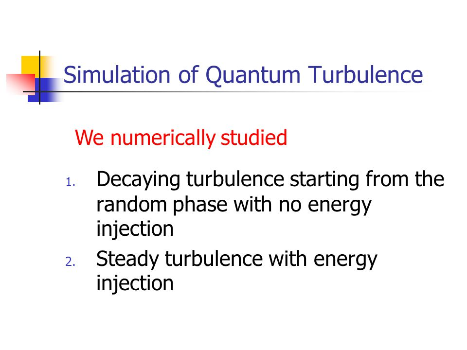 Simulation of Quantum Turbulence