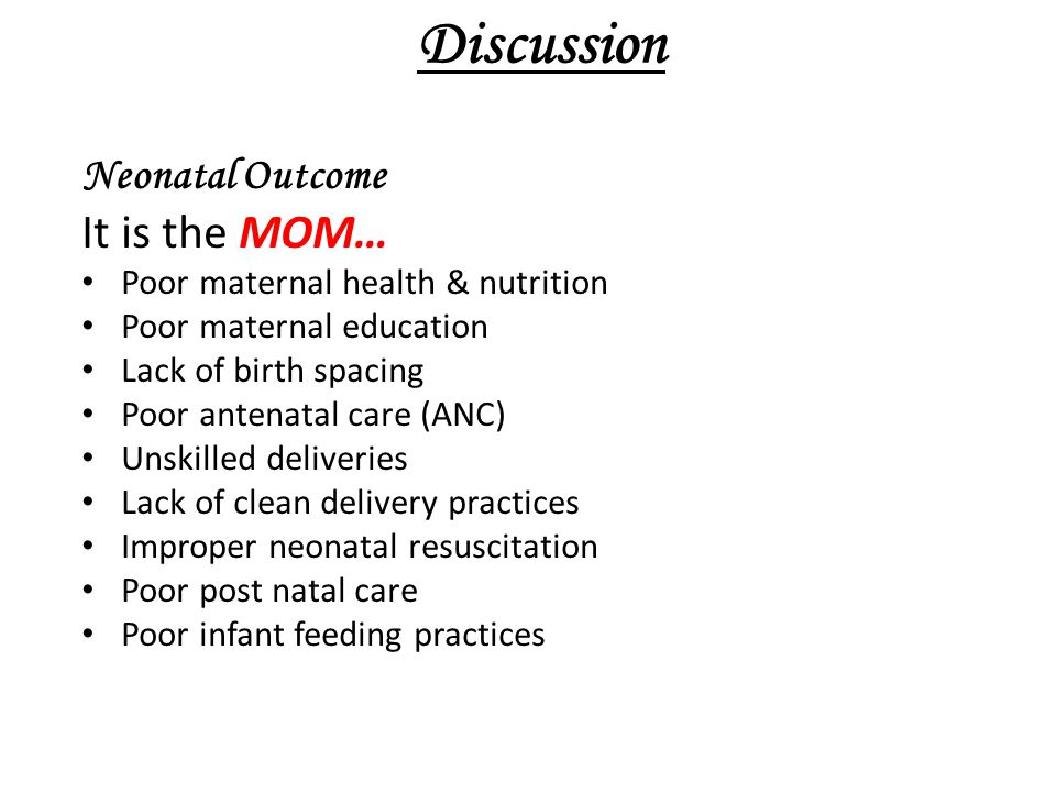 Discussion It is the MOM… Neonatal Outcome