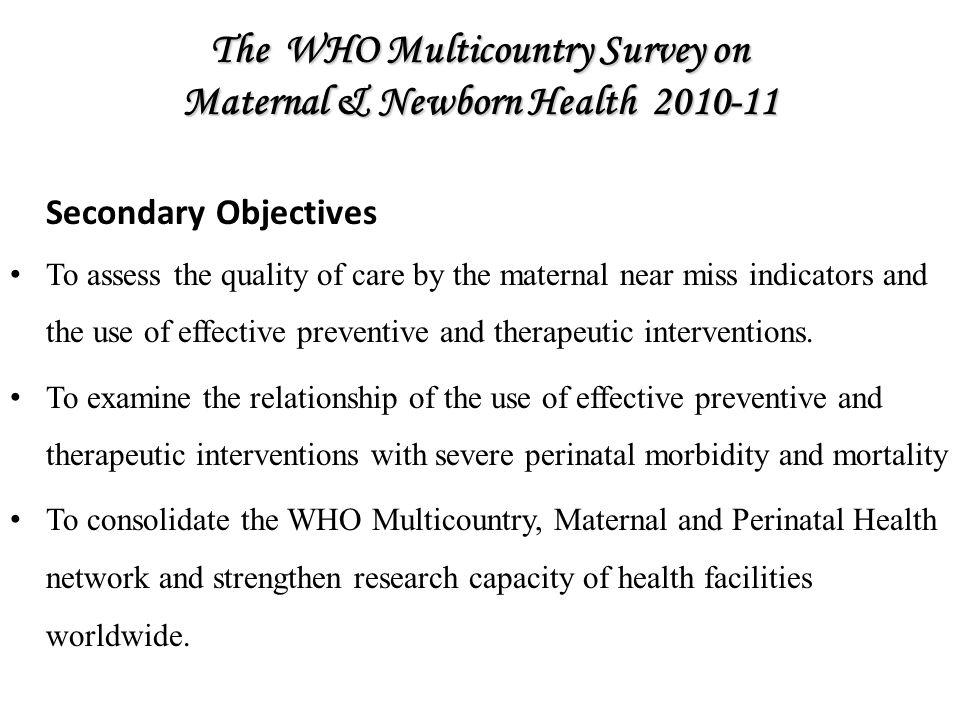 The WHO Multicountry Survey on Maternal & Newborn Health 2010-11