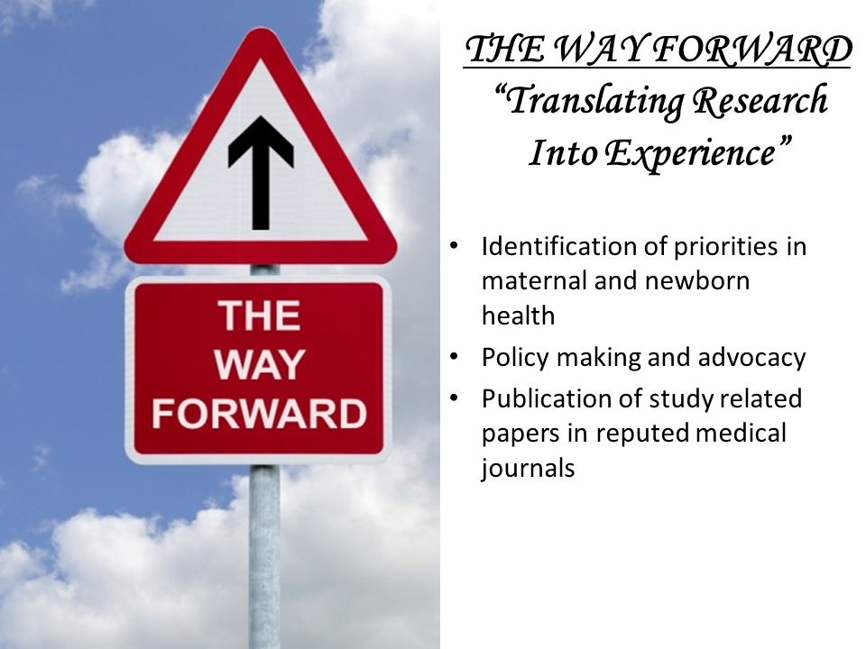 THE WAY FORWARD Translating Research Into Experience