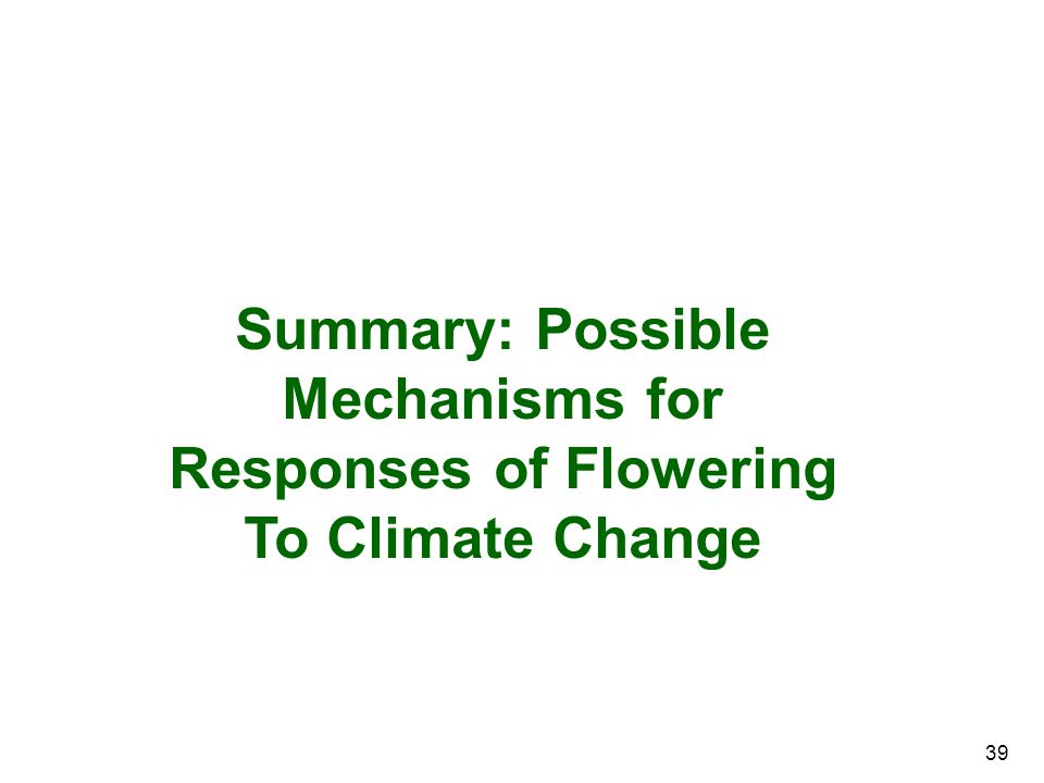 Summary: Possible Mechanisms for Responses of Flowering To Climate Change